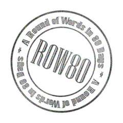 ROW80, a round of words in 80 days, by Kait Nolan